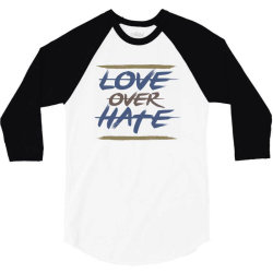 Love over hate 3/4 Sleeve Shirt | Artistshot