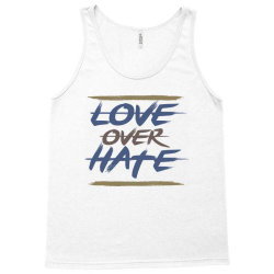 Love over hate Tank Top | Artistshot