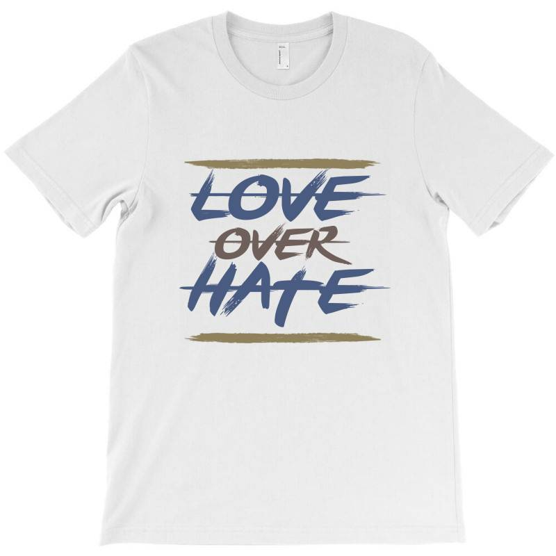 Love Over Hate T-shirt | Artistshot