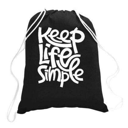 Keep Life Simple Drawstring Bags Designed By Ndaart