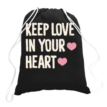 Keep Love In Your Heart Drawstring Bags Designed By Ndaart