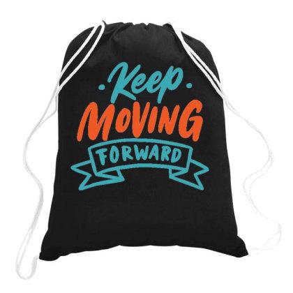 Keep Moving Forward 1 Drawstring Bags Designed By Ndaart