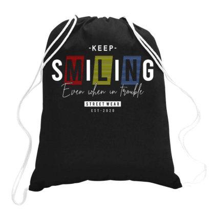 Keep Smiling Drawstring Bags Designed By Ndaart