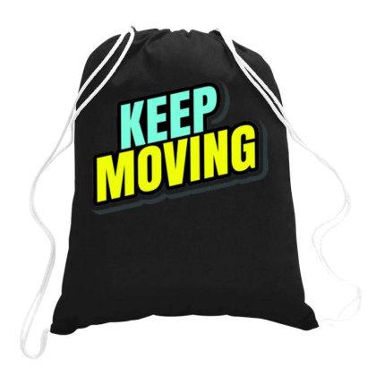 Keep Moving Drawstring Bags Designed By Ndaart