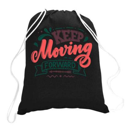 Keep Moving Forward Drawstring Bags Designed By Ndaart