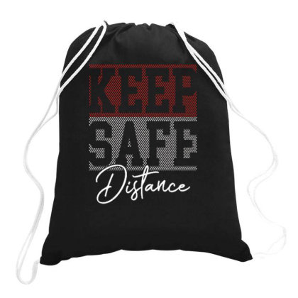 Keep Safe Distance Drawstring Bags Designed By Ndaart