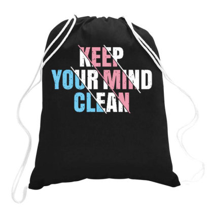 Keep Your Mind Clean Drawstring Bags Designed By Ndaart