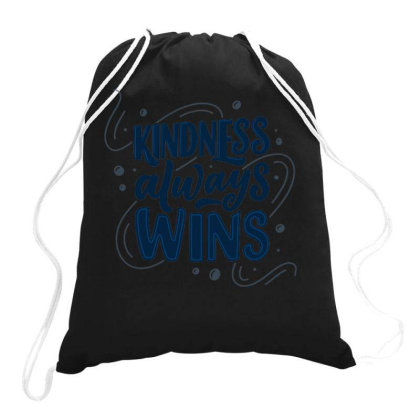 Kindness Always Wins 1 Drawstring Bags Designed By Ndaart