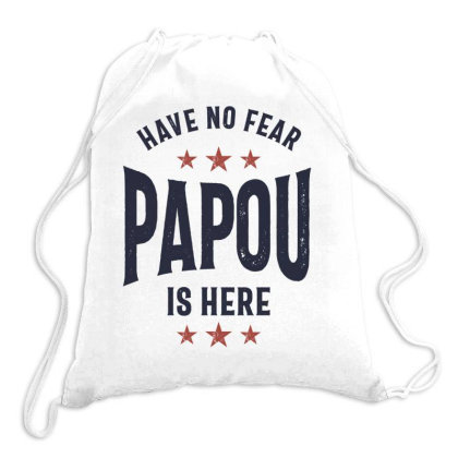 Have No Fear Papou Is Here | Father Grandpa Gift Drawstring Bags Designed By Cidolopez
