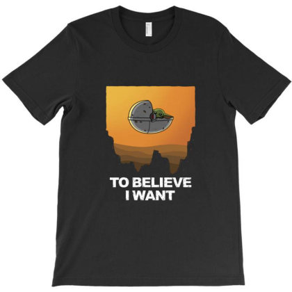 To Believe I Want T-shirt Designed By Clifford