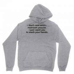 i dont care which restroom you use i just want you to wash your hands t shirt Unisex Hoodie | Artistshot