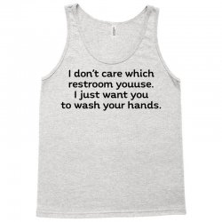 i dont care which restroom you use i just want you to wash your hands t shirt Tank Top | Artistshot