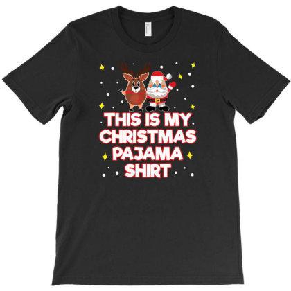 This Is My Christmas Pajama Shirt Xmas Gift Christmas Gift Deer T-shirt Designed By Hoainv