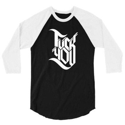 Fuck You 3/4 Sleeve Shirt Designed By Fahmifutri