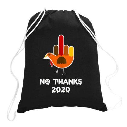 Thanksgiving 2020 No Thanks Drawstring Bags Designed By Blackstone