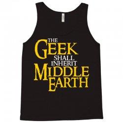 geek shall inherit middle earth Tank Top | Artistshot