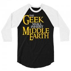 geek shall inherit middle earth 3/4 Sleeve Shirt | Artistshot