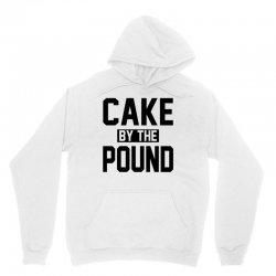 CAKE BY THE POUND Unisex Hoodie | Artistshot