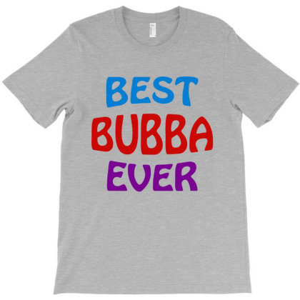 Best Bubba Ever T-shirt Designed By Blqs Apparel
