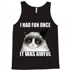 grumpy cat i had fun once it was awful Tank Top | Artistshot