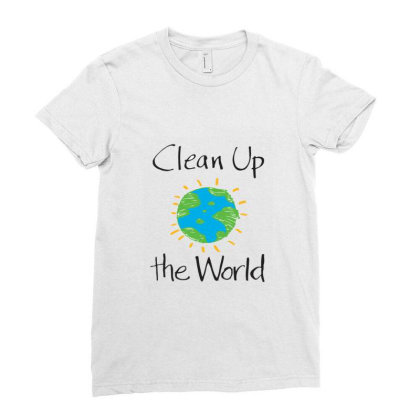 Clean Up The World Ladies Fitted T-shirt Designed By Coşkun