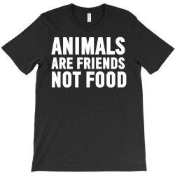 animals are friends not food T-Shirt | Artistshot