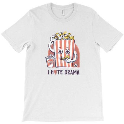 I Hate Drama T-shirt Designed By Kahans