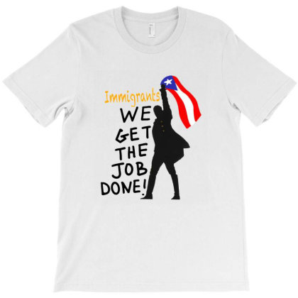 We Get The Job Done Yeahhhh T-shirt Designed By Willo