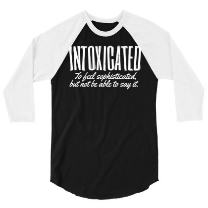 Intoxicated To Feel Sophisticated 3/4 Sleeve Shirt Designed By Lyly