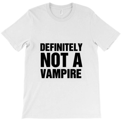 Definitely Not A Vampire T-shirt Designed By Willo