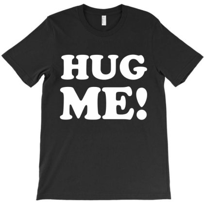 Hug Me T-shirt Designed By Lyly