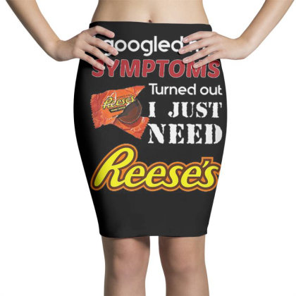 I Just Need Reeses T Shirt For Christmas Pencil Skirts Designed By Platinumshop
