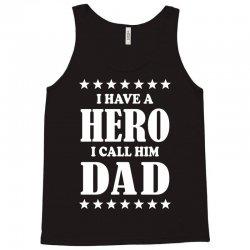 I Have A Hero I Call Him Dad Tank Top | Artistshot