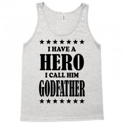 I Have A Hero I Call Him Godfather Tank Top | Artistshot
