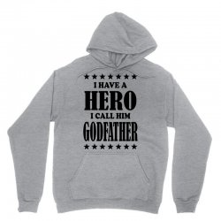 I Have A Hero I Call Him Godfather Unisex Hoodie | Artistshot