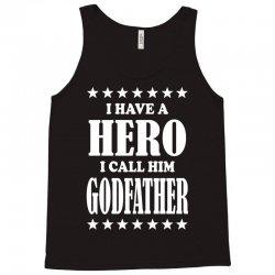 I Have A Hero I Call Him Godfather Tank Top | Artistshot