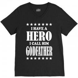 I Have A Hero I Call Him Godfather V-Neck Tee | Artistshot