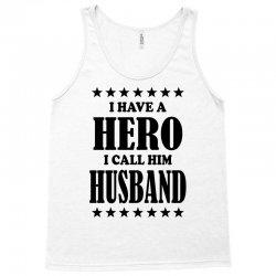 I Have A Hero I Call Him Husband Tank Top | Artistshot