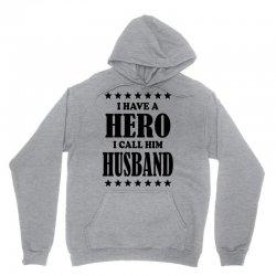 I Have A Hero I Call Him Husband Unisex Hoodie | Artistshot