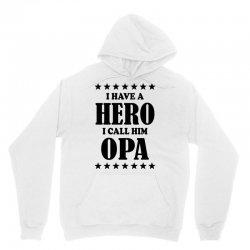 I Have A Hero I Call Him Opa Unisex Hoodie   Artistshot
