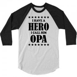 I Have A Hero I Call Him Opa 3/4 Sleeve Shirt   Artistshot