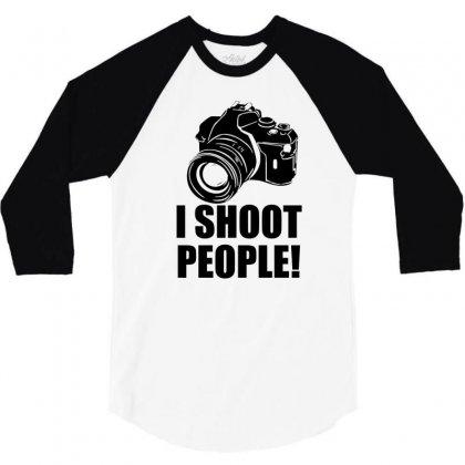 I Shoot People T Shirt Funny Photographer Tee Camera Photography Digit 3/4 Sleeve Shirt Designed By Mdk Art