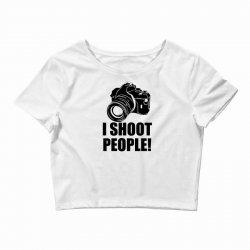i shoot people t shirt funny photographer tee camera photography digit Crop Top | Artistshot