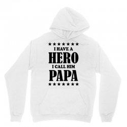 I Have A Hero I Call Him Papa Unisex Hoodie | Artistshot