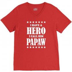 I Have A Hero I Call Him Papaw V-Neck Tee | Artistshot