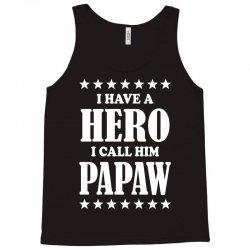 I Have A Hero I Call Him Papaw Tank Top | Artistshot