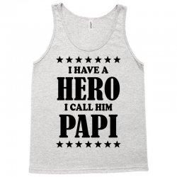 I Have A Hero I Call Him Papi Tank Top | Artistshot