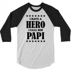 I Have A Hero I Call Him Papi 3/4 Sleeve Shirt | Artistshot