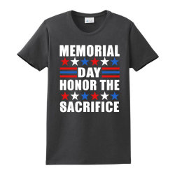 Memorial Day Honor The Sacrifice Ladies Classic T-shirt Designed By Joymartine060