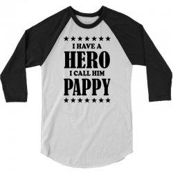 I Have A Hero I Call Him Pappy 3/4 Sleeve Shirt | Artistshot